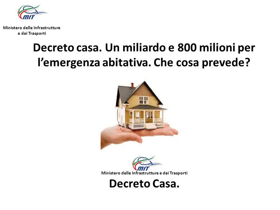 Decreto casa. Un miliardo e 800 milioni per l'emergenza abitativa.