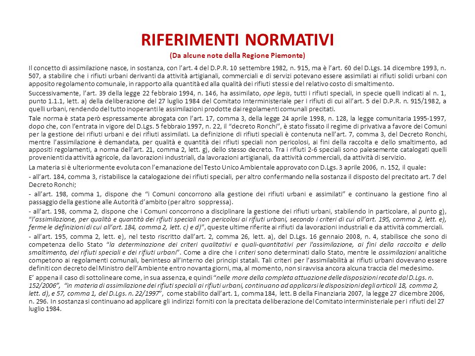 RIFERIMENTI NORMATIVI (Da alcune note della Regione Piemonte) Il concetto di assimilazione nasce, in sostanza, con l'art. 4 del D.P.R. 10 settembre 19