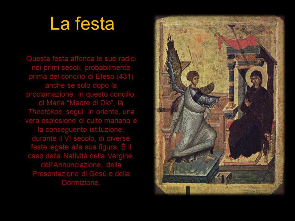 La festa Questa festa affonda le sue radici nei primi secoli, probabilmente prima del concilio di Efeso (431) anche se solo dopo la proclamazione, in