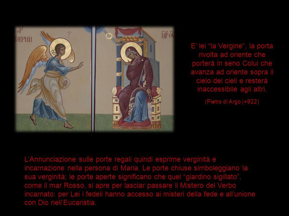 """E' lei """"la Vergine"""", la porta rivolta ad oriente che porterà in seno Colui che avanza ad oriente sopra il cielo dei cieli e resterà inaccessibile agli"""