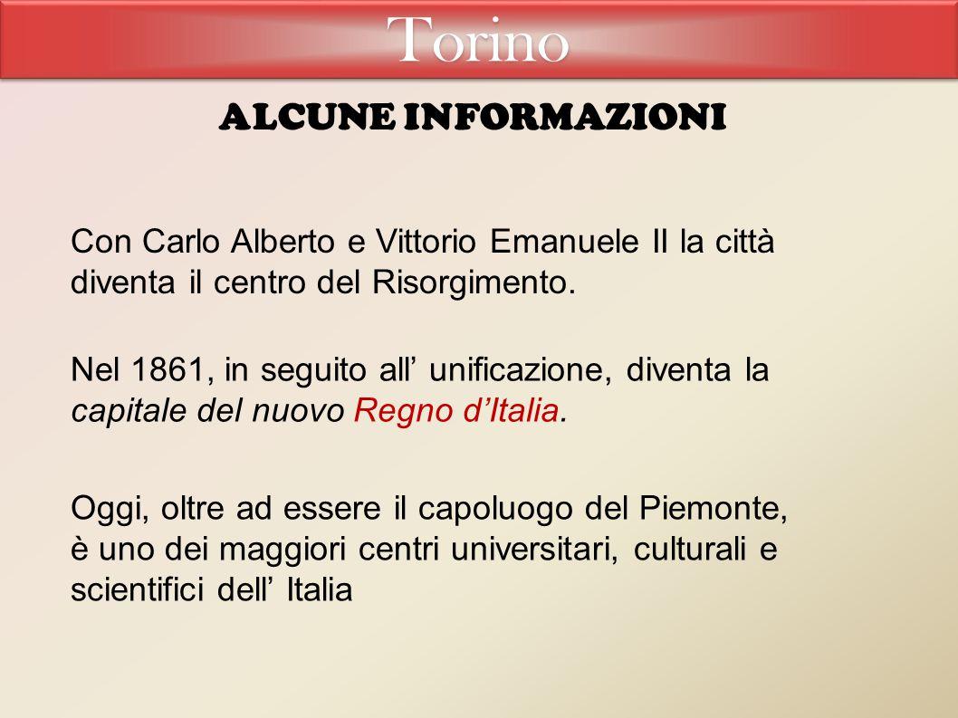 Oggi, oltre ad essere il capoluogo del Piemonte, è uno dei maggiori centri universitari, culturali e scientifici dell' Italia Con Carlo Alberto e Vittorio Emanuele II la città diventa il centro del Risorgimento.