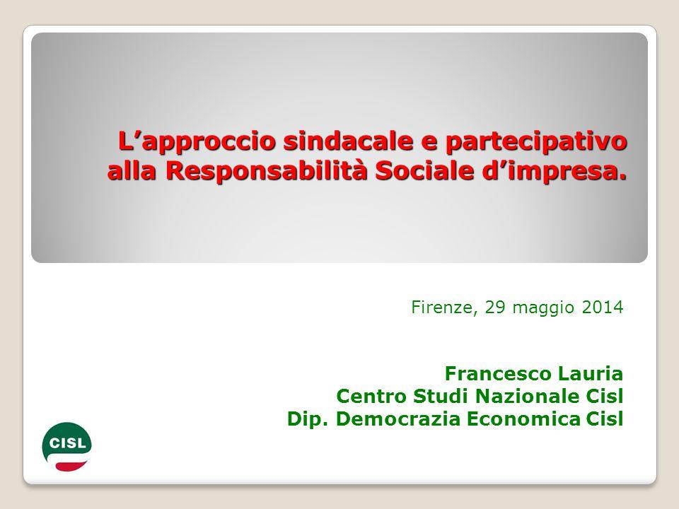 L'approccio sindacale e partecipativo alla Responsabilità Sociale d'impresa. L'approccio sindacale e partecipativo alla Responsabilità Sociale d'impre