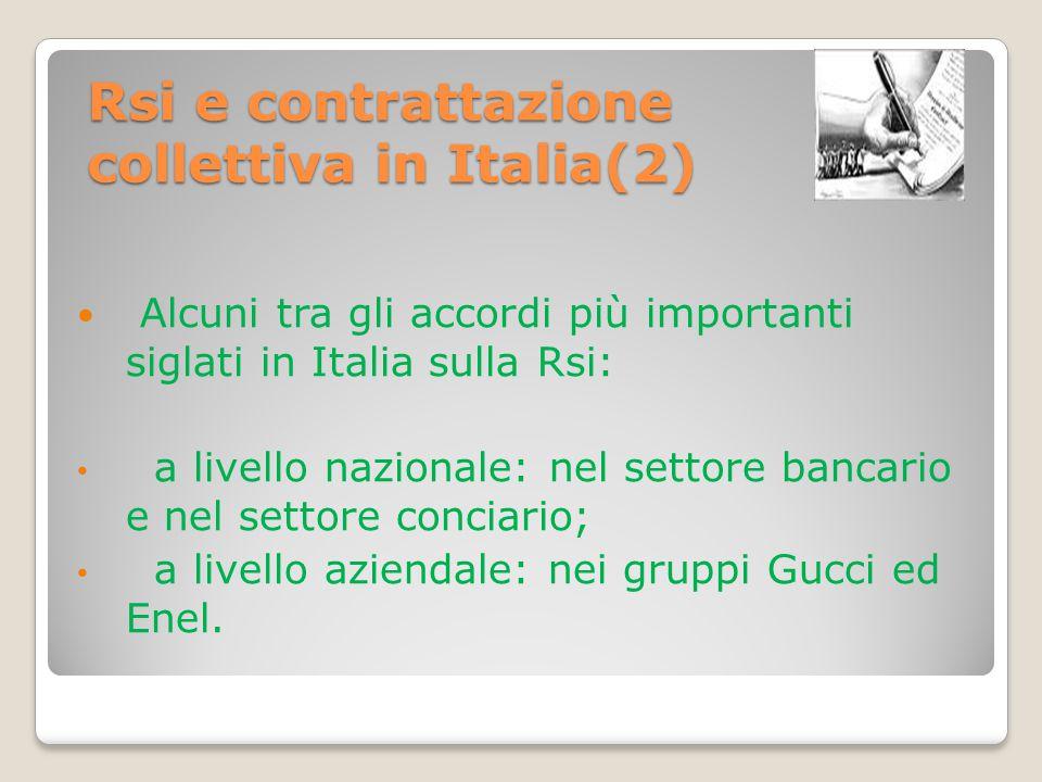 Rsi e contrattazione collettiva in Italia(2) Alcuni tra gli accordi più importanti siglati in Italia sulla Rsi: a livello nazionale: nel settore banca