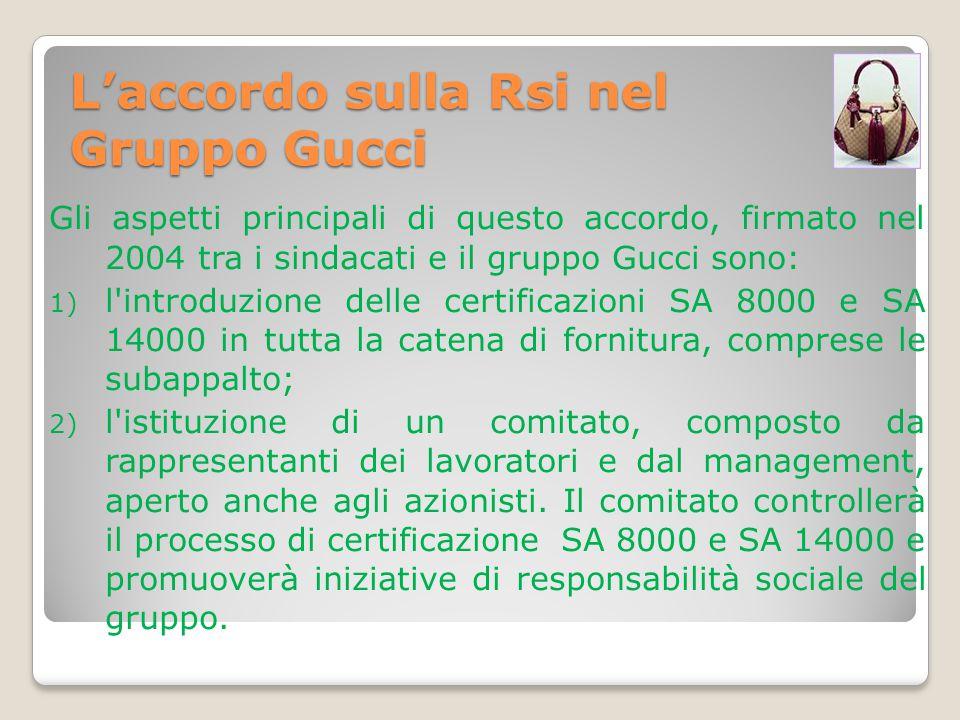 L'accordo sulla Rsi nel Gruppo Gucci Gli aspetti principali di questo accordo, firmato nel 2004 tra i sindacati e il gruppo Gucci sono: 1) l'introduzi