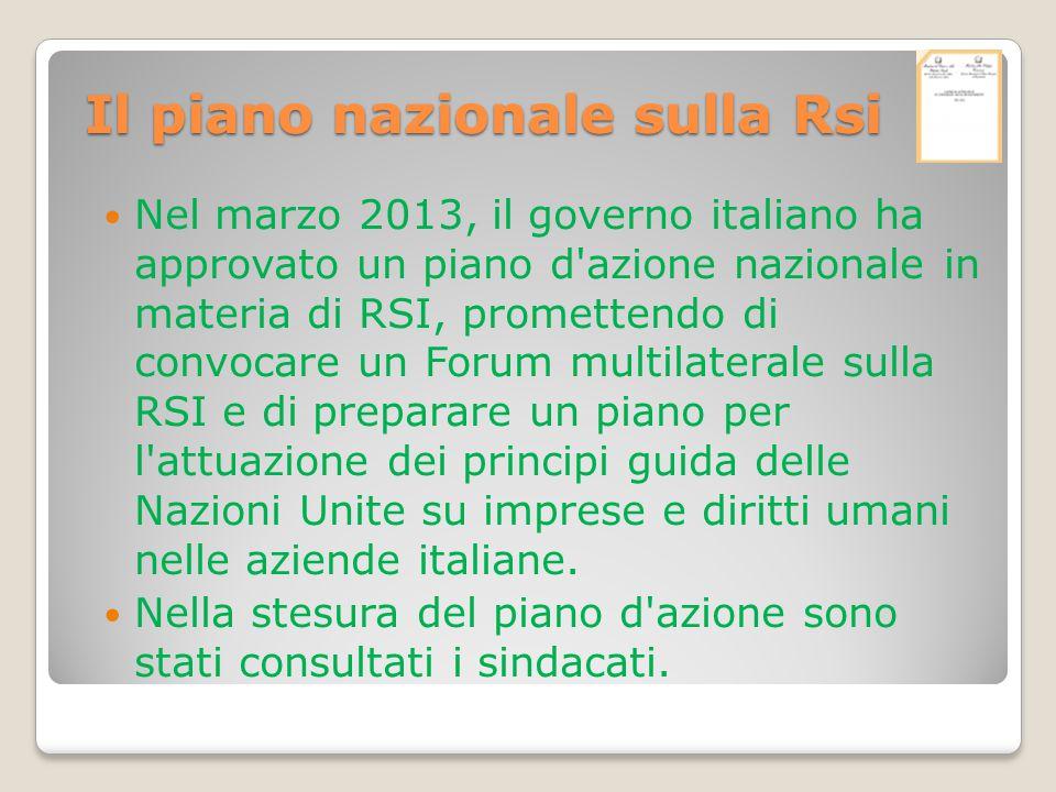 Il piano nazionale sulla Rsi Nel marzo 2013, il governo italiano ha approvato un piano d'azione nazionale in materia di RSI, promettendo di convocare