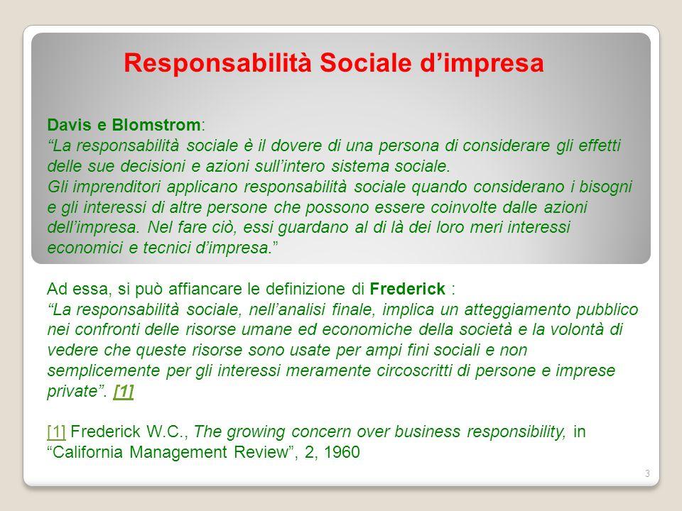 """Responsabilità Sociale d'impresa 3 Davis e Blomstrom: """"La responsabilità sociale è il dovere di una persona di considerare gli effetti delle sue decis"""