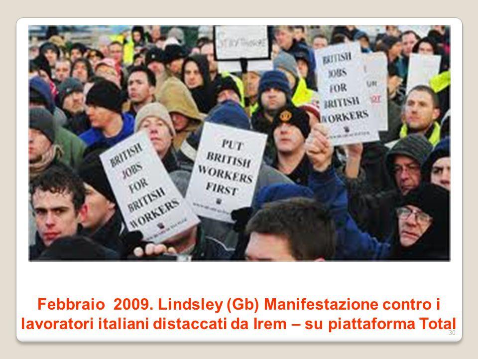 Febbraio 2009. Lindsley (Gb) Manifestazione contro i lavoratori italiani distaccati da Irem – su piattaforma Total 30