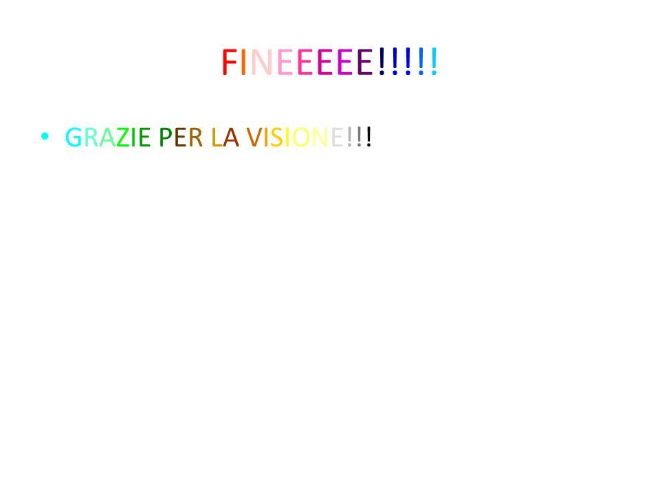 FINEEEEE!!!!!FINEEEEE!!!!! GRAZIE PER LA VISIONE!!!
