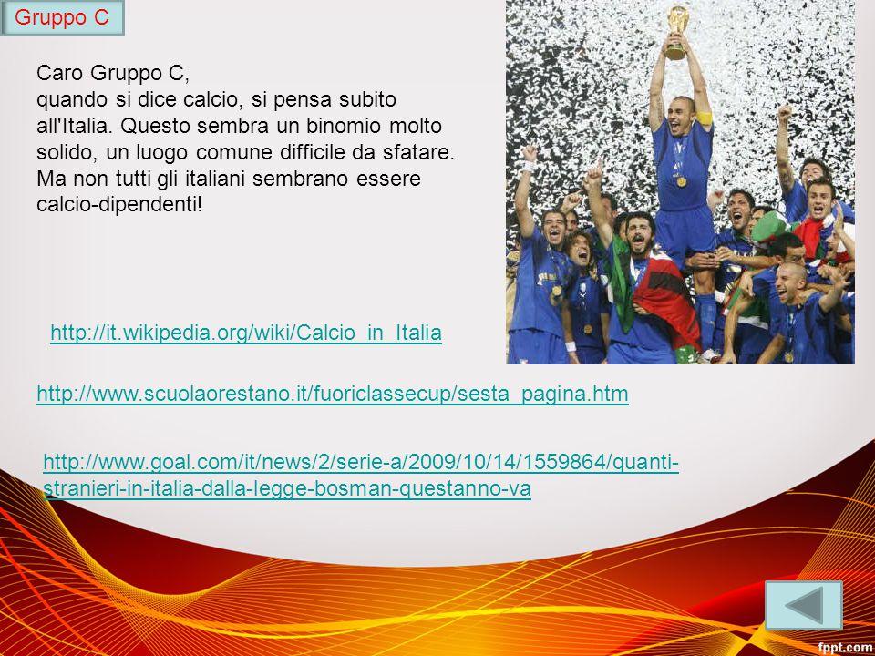 Caro Gruppo C, quando si dice calcio, si pensa subito all Italia.