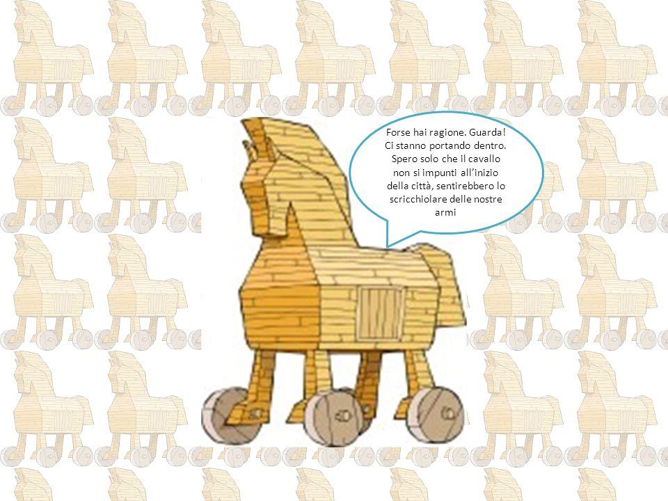 … I Troiani abbattono un pezzo di mura e costruiscono un rullo per portare il Cavallo dentro la città.