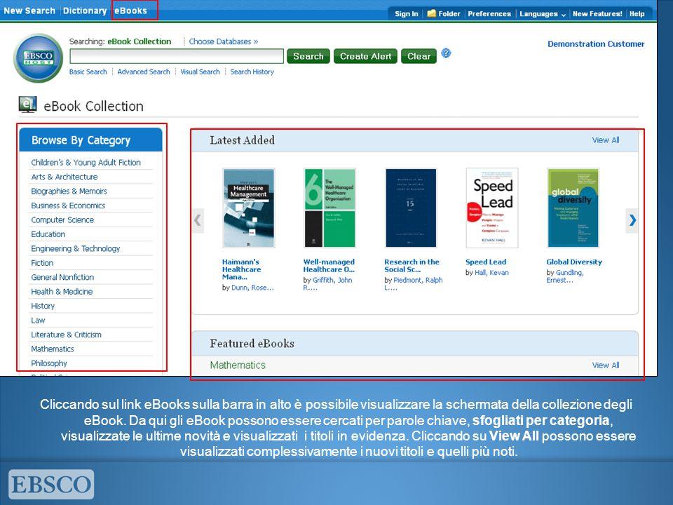 Cliccando sul link eBooks sulla barra in alto è possibile visualizzare la schermata della collezione degli eBook. Da qui gli eBook possono essere cerc