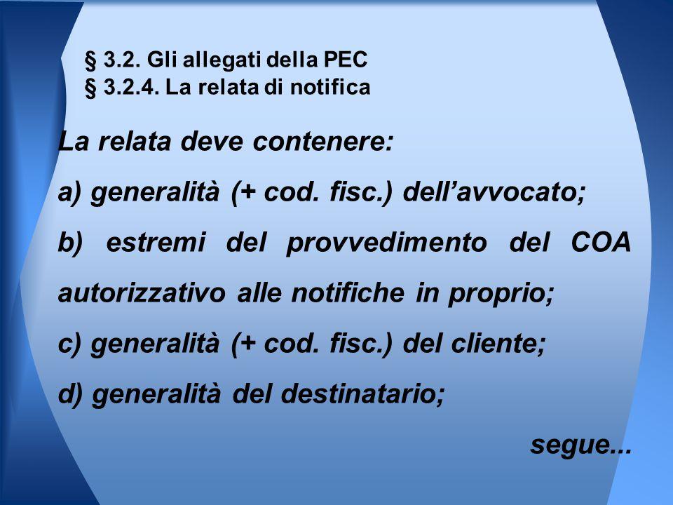 La relata deve contenere: a) generalità (+ cod.