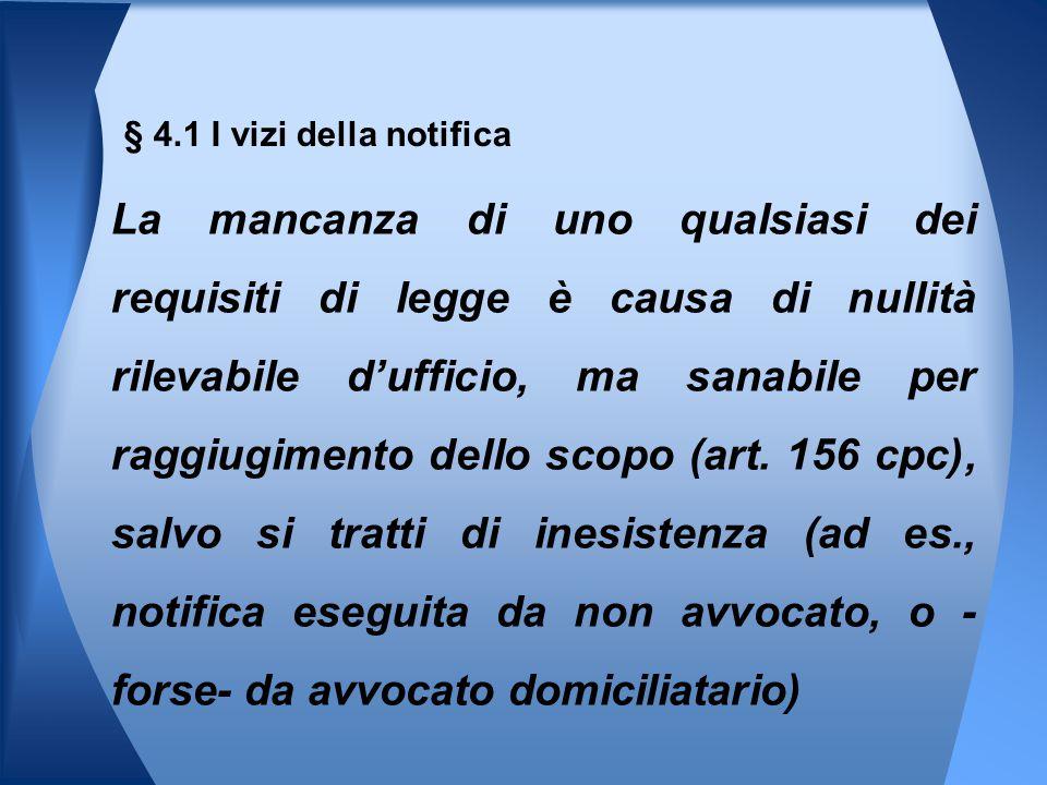 La mancanza di uno qualsiasi dei requisiti di legge è causa di nullità rilevabile d'ufficio, ma sanabile per raggiugimento dello scopo (art. 156 cpc),