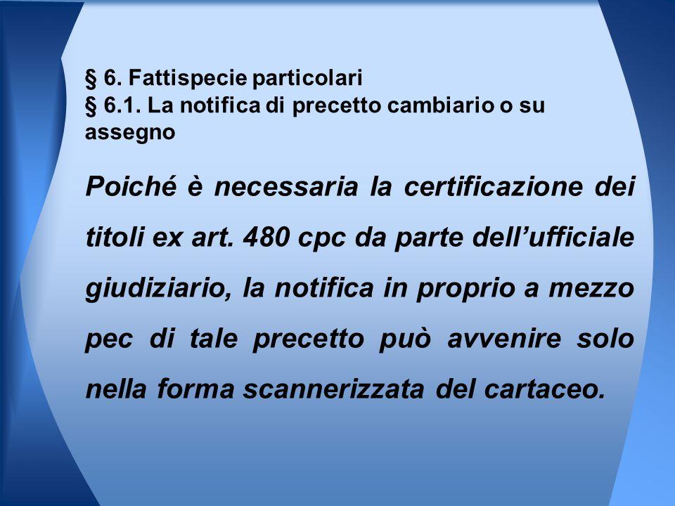 Poiché è necessaria la certificazione dei titoli ex art. 480 cpc da parte dell'ufficiale giudiziario, la notifica in proprio a mezzo pec di tale prece