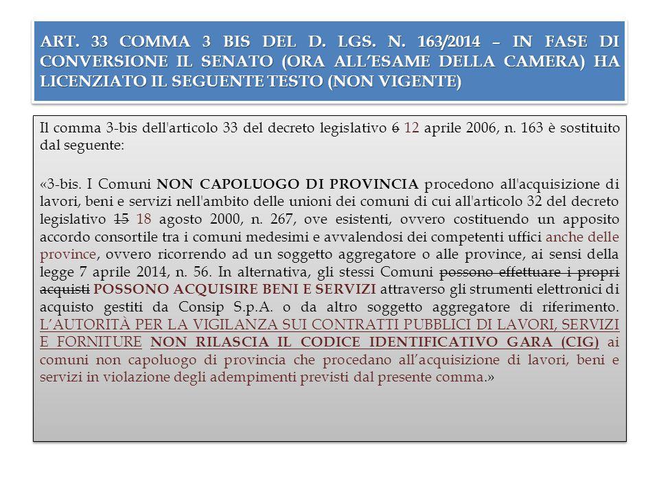 ART. 33 COMMA 3 BIS DEL D. LGS. N. 163/2014 – IN FASE DI CONVERSIONE IL SENATO (ORA ALL'ESAME DELLA CAMERA) HA LICENZIATO IL SEGUENTE TESTO (NON VIGEN
