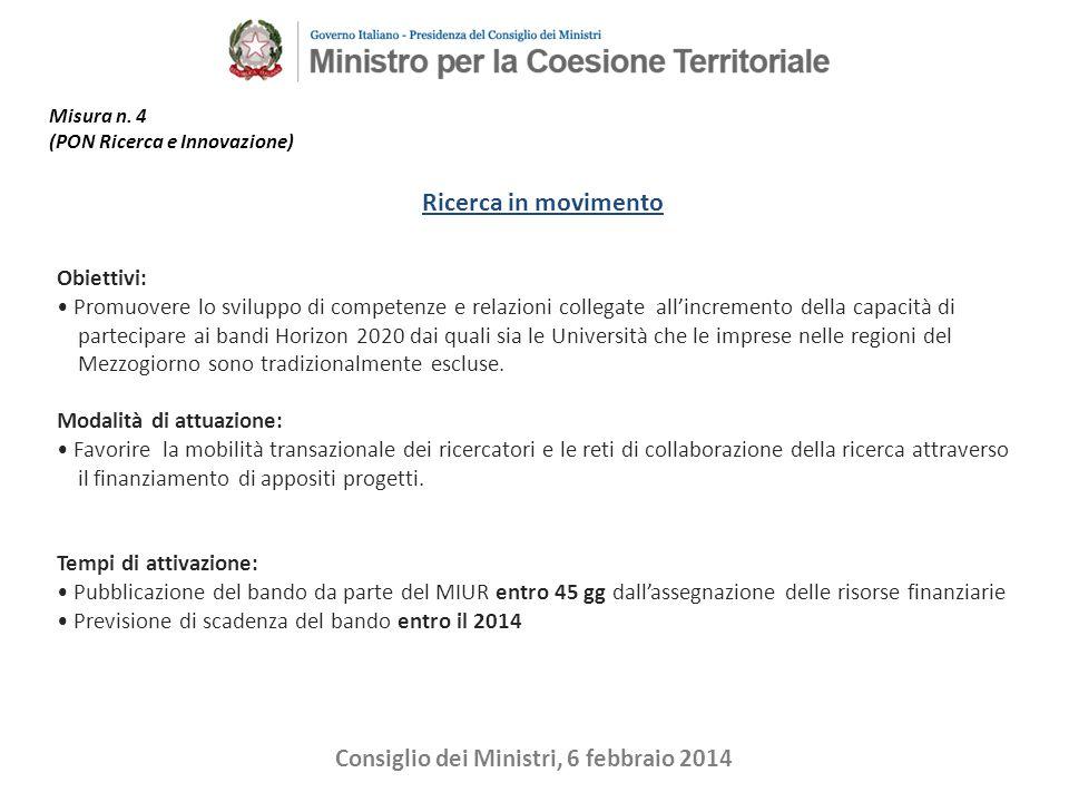 Consiglio dei Ministri, 6 febbraio 2014 Obiettivi: Rafforzare la propensione all'innovazione delle PMI, attraverso l'assunzione di personale qualificato.