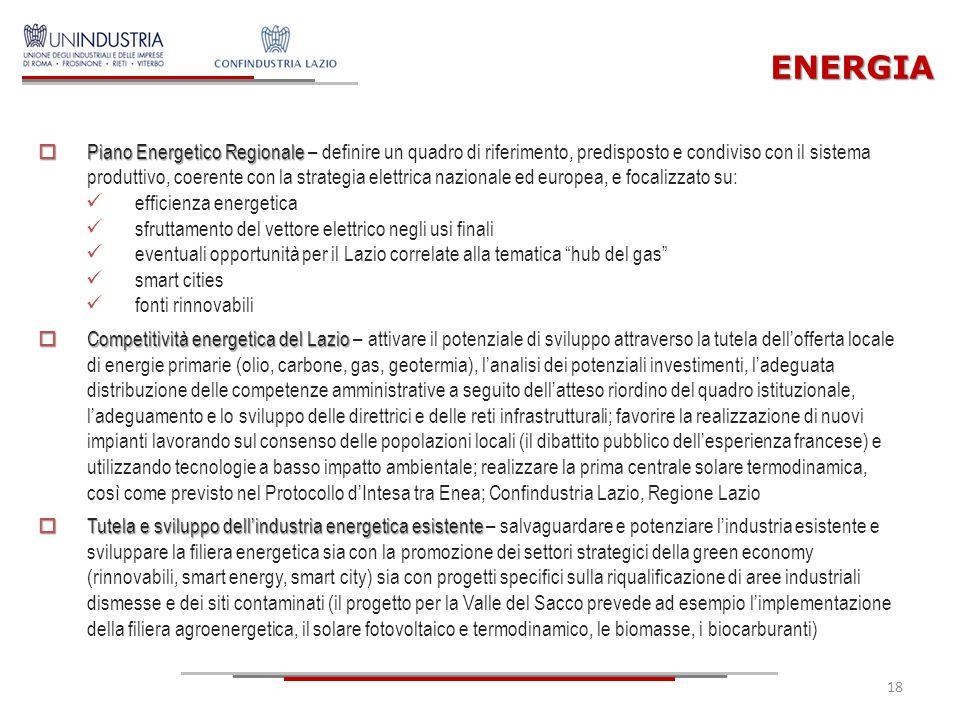 18  Piano Energetico Regionale  Piano Energetico Regionale – definire un quadro di riferimento, predisposto e condiviso con il sistema produttivo, c