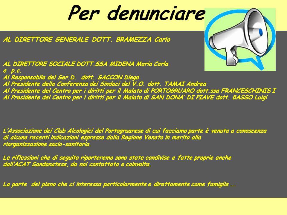 AL DIRETTORE GENERALE DOTT.BRAMEZZA Carlo AL DIRETTORE SOCIALE DOTT.SSA MIDENA Maria Carla e p.c.