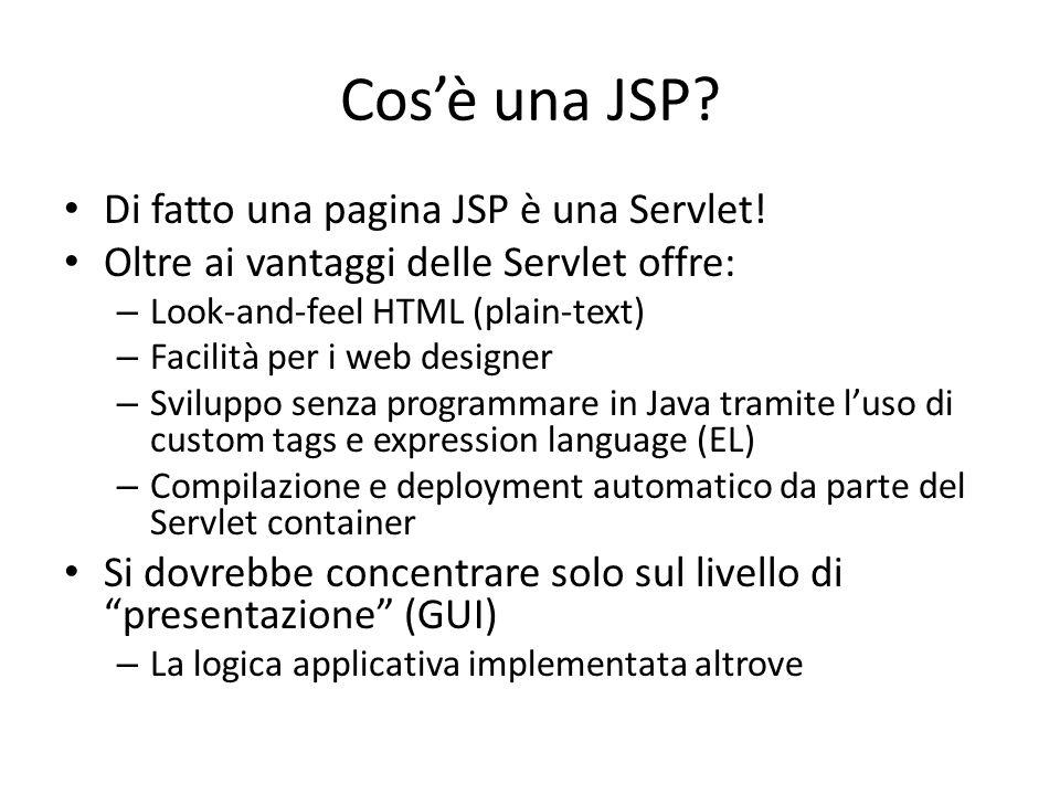 Cos'è una JSP.Di fatto una pagina JSP è una Servlet.