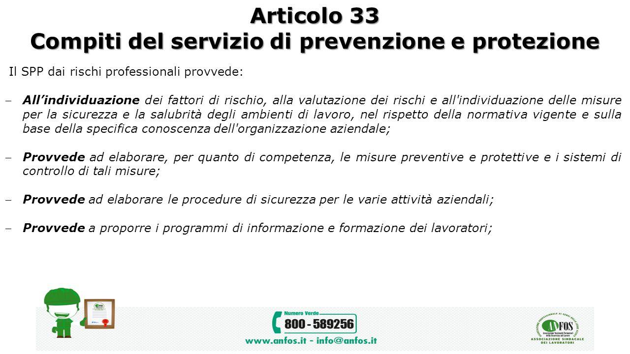 Articolo 33 Compiti del servizio di prevenzione e protezione Il SPP dai rischi professionali provvede: All'individuazione dei fattori di rischio, all