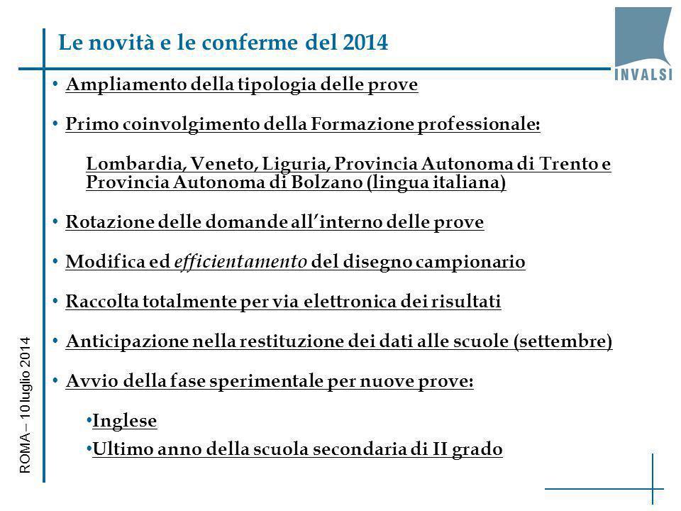 Le novità e le conferme del 2014 Ampliamento della tipologia delle prove Primo coinvolgimento della Formazione professionale: Lombardia, Veneto, Ligur
