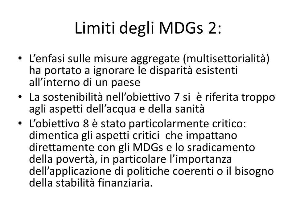 Limiti degli MDGs 2: L'enfasi sulle misure aggregate (multisettorialità) ha portato a ignorare le disparità esistenti all'interno di un paese La soste