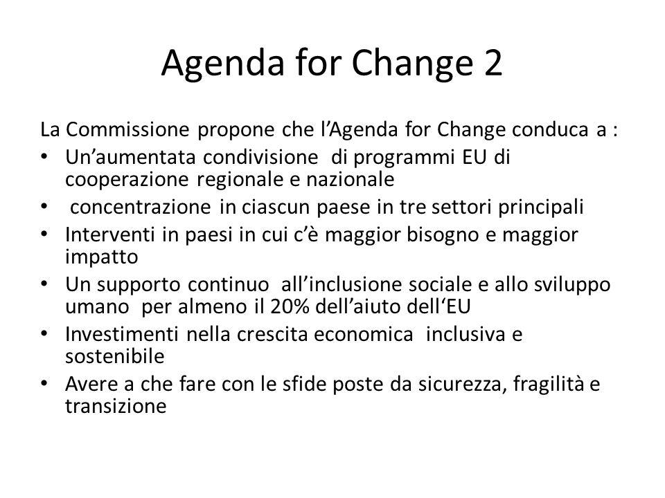 Agenda for Change 2 La Commissione propone che l'Agenda for Change conduca a : Un'aumentata condivisione di programmi EU di cooperazione regionale e n