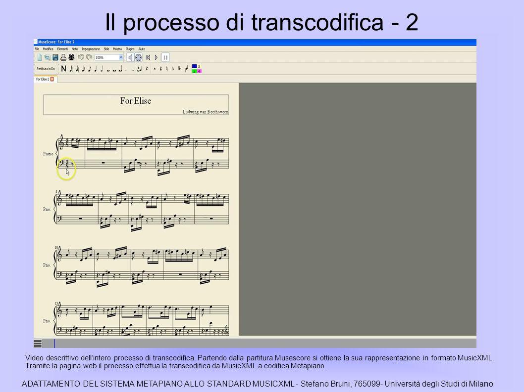 Il processo di transcodifica - 2 Video descrittivo dell'intero processo di transcodifica.