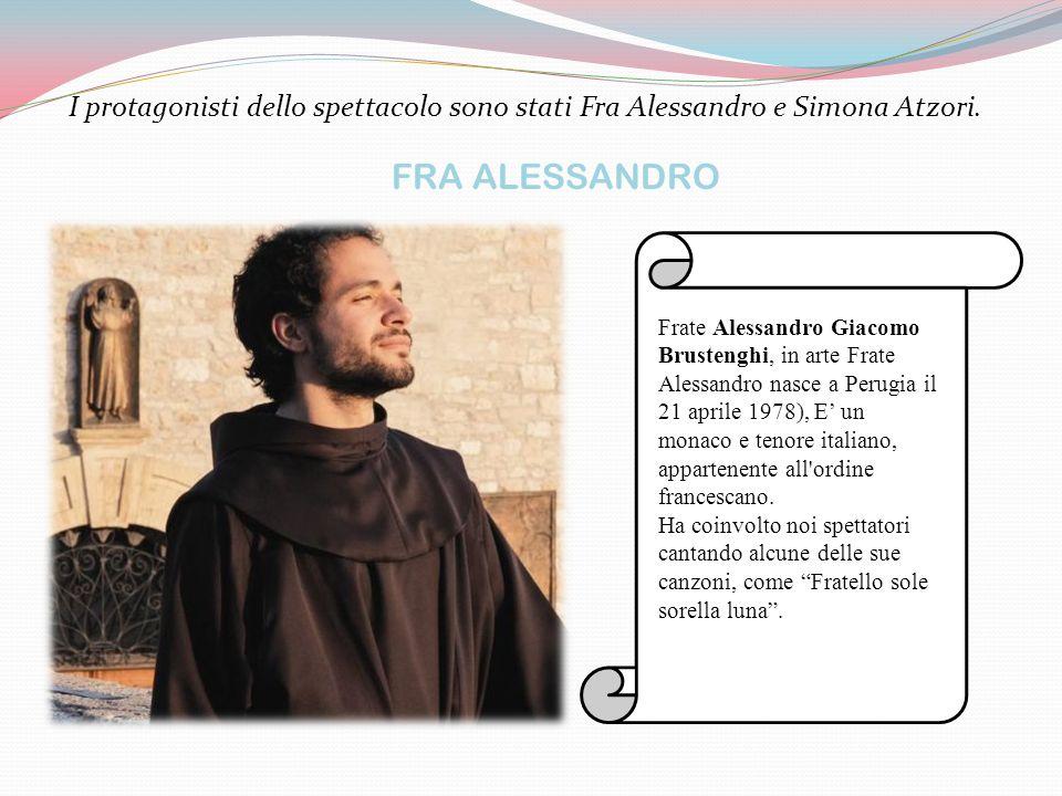 I protagonisti dello spettacolo sono stati Fra Alessandro e Simona Atzori.