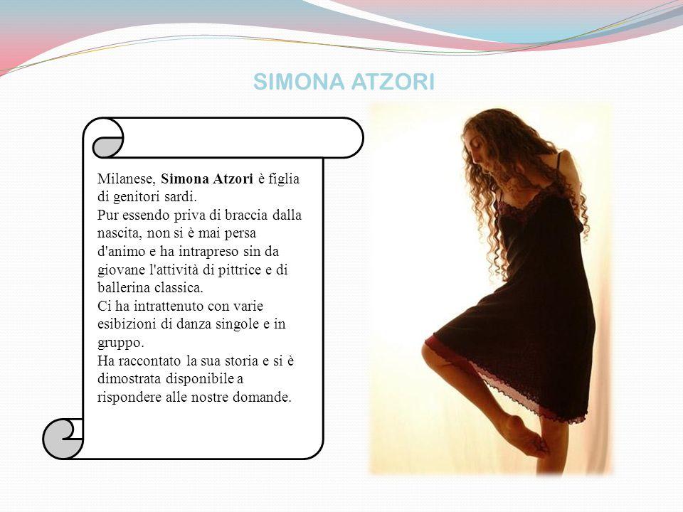 SIMONA ATZORI Milanese, Simona Atzori è figlia di genitori sardi.