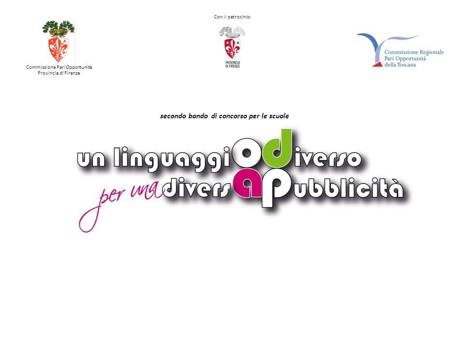 Commissione Pari Opportunità Provincia di Firenze secondo bando di concorso per le scuole Con il patrocinio: