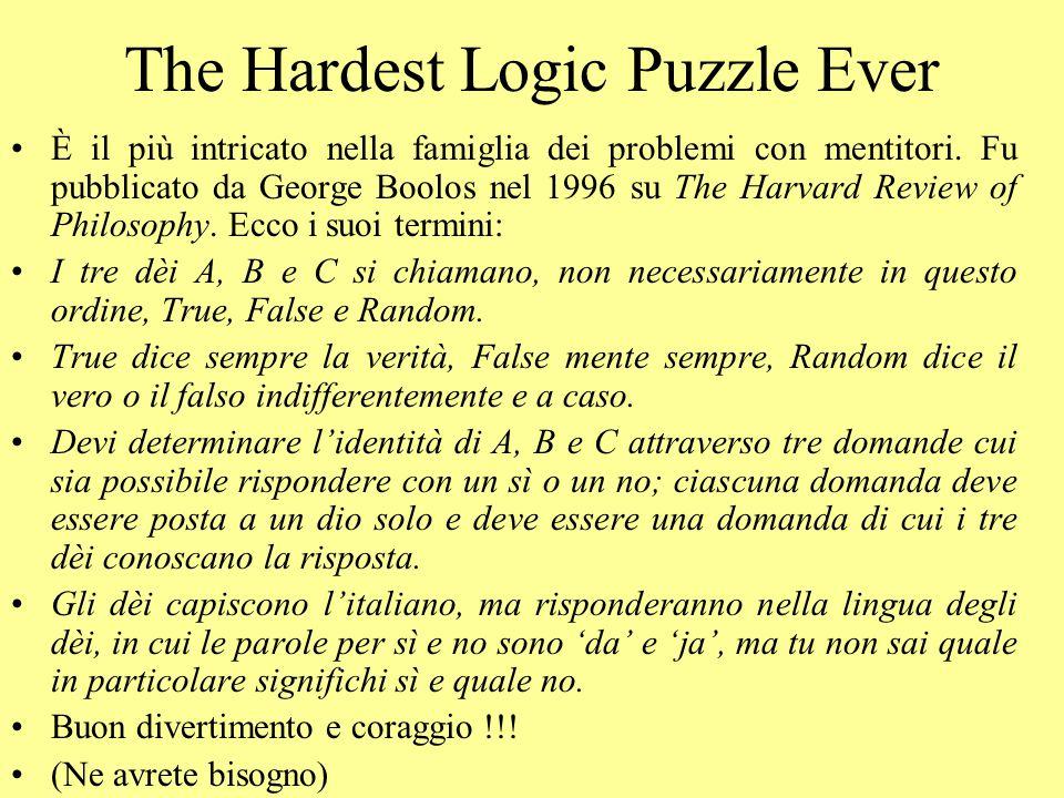 The Hardest Logic Puzzle Ever È il più intricato nella famiglia dei problemi con mentitori. Fu pubblicato da George Boolos nel 1996 su The Harvard Rev
