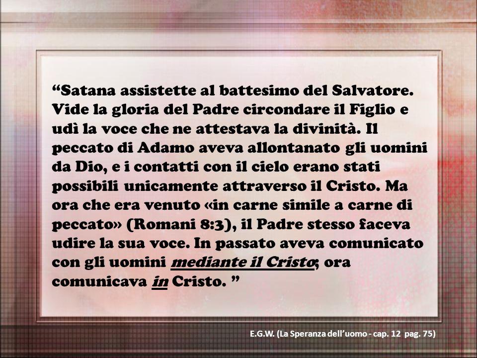 """""""Satana assistette al battesimo del Salvatore. Vide la gloria del Padre circondare il Figlio e udì la voce che ne attestava la divinità. Il peccato di"""