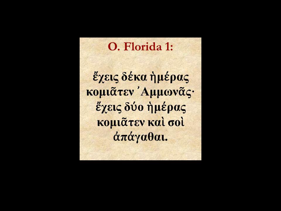 Historia Augusta 22, 9-14: Tacendum esse non credo, quod, cum de Aegypto loquor, vetus suggessit historia, simul etiam Gallieni factum.