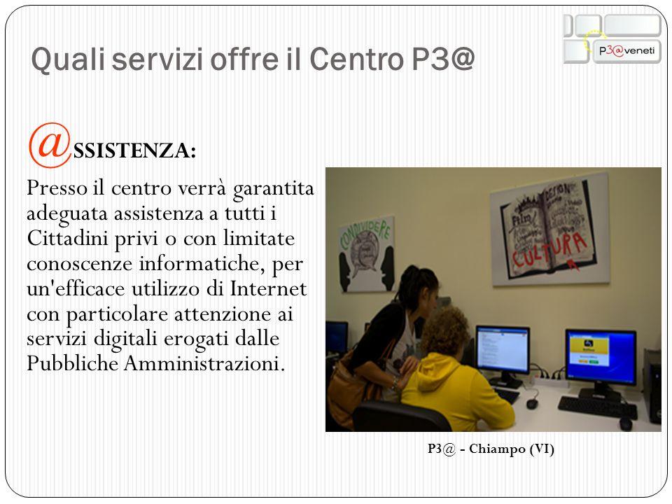 Quali servizi offre il Centro P3@ @ CCULTURAZIONE: E'prevista l erogazione di un servizio base di alfabetizzazione informatica finalizzato alla riduzione del digital divide per i Cittadini e le famiglie che intendono avvicinarsi alla Società dell Informazione.