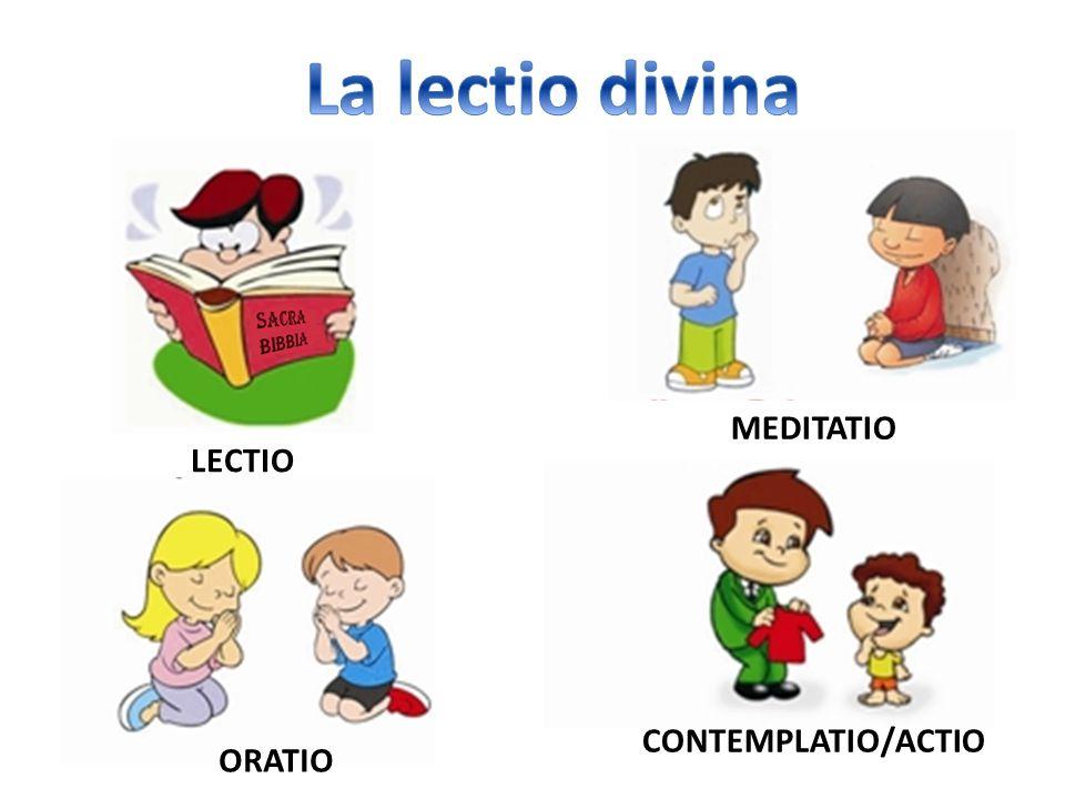 LECTIO ORATIO CONTEMPLATIO/ACTIO MEDITATIO