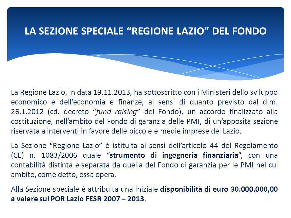 """LA SEZIONE SPECIALE """"REGIONE LAZIO"""" DEL FONDO La Regione Lazio, in data 19.11.2013, ha sottoscritto con i Ministeri dello sviluppo economico e dell'ec"""