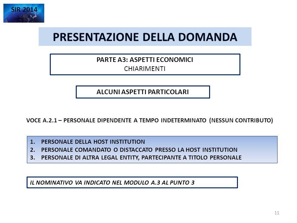 PRESENTAZIONE DELLA DOMANDA SIR 2014 PARTE A3: ASPETTI ECONOMICI CHIARIMENTI 11 ALCUNI ASPETTI PARTICOLARI VOCE A.2.1 – PERSONALE DIPENDENTE A TEMPO I