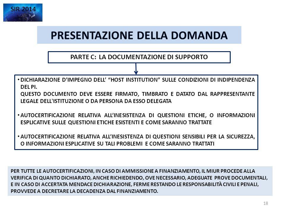 """PRESENTAZIONE DELLA DOMANDA SIR 2014 PARTE C:LA DOCUMENTAZIONE DI SUPPORTO DICHIARAZIONE D'IMPEGNO DELL' """"HOST INSTITUTION"""" SULLE CONDIZIONI DI INDIPE"""