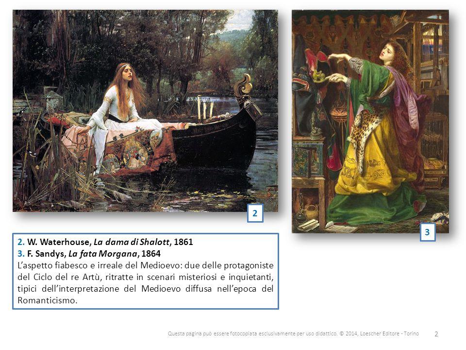 Questa pagina può essere fotocopiata esclusivamente per uso didattico. © 2014, Loescher Editore - Torino 2 2 3 2. W. Waterhouse, La dama di Shalott, 1