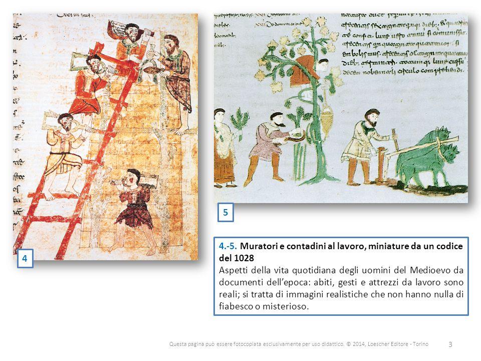 Questa pagina può essere fotocopiata esclusivamente per uso didattico. © 2014, Loescher Editore - Torino 3 4 5 4.-5. Muratori e contadini al lavoro, m