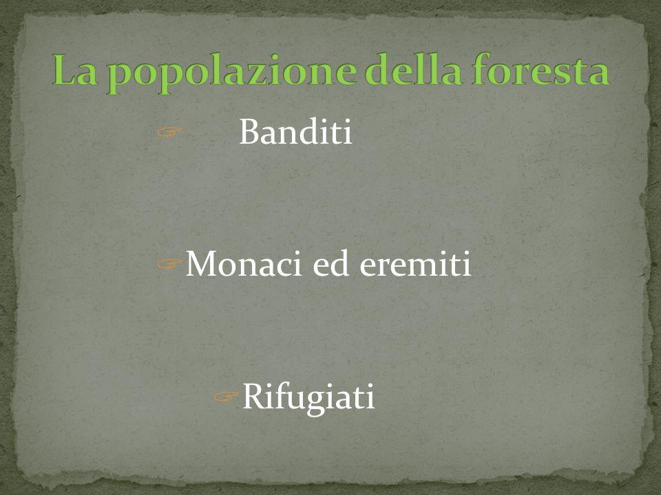  Banditi  Monaci ed eremiti  Rifugiati