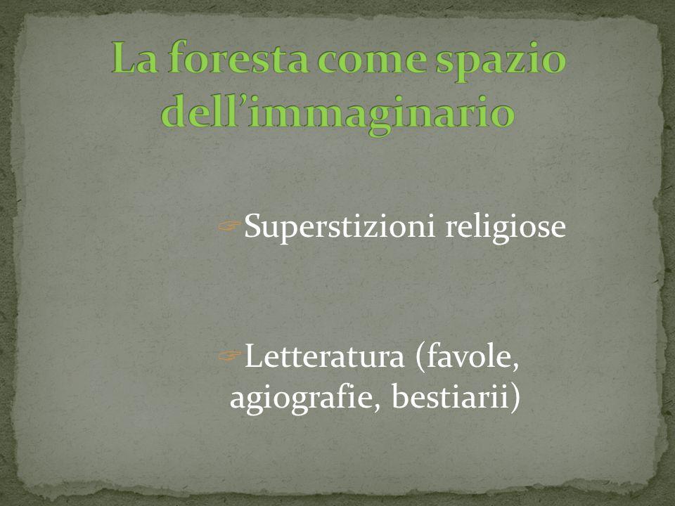  Superstizioni religiose  Letteratura (favole, agiografie, bestiarii)