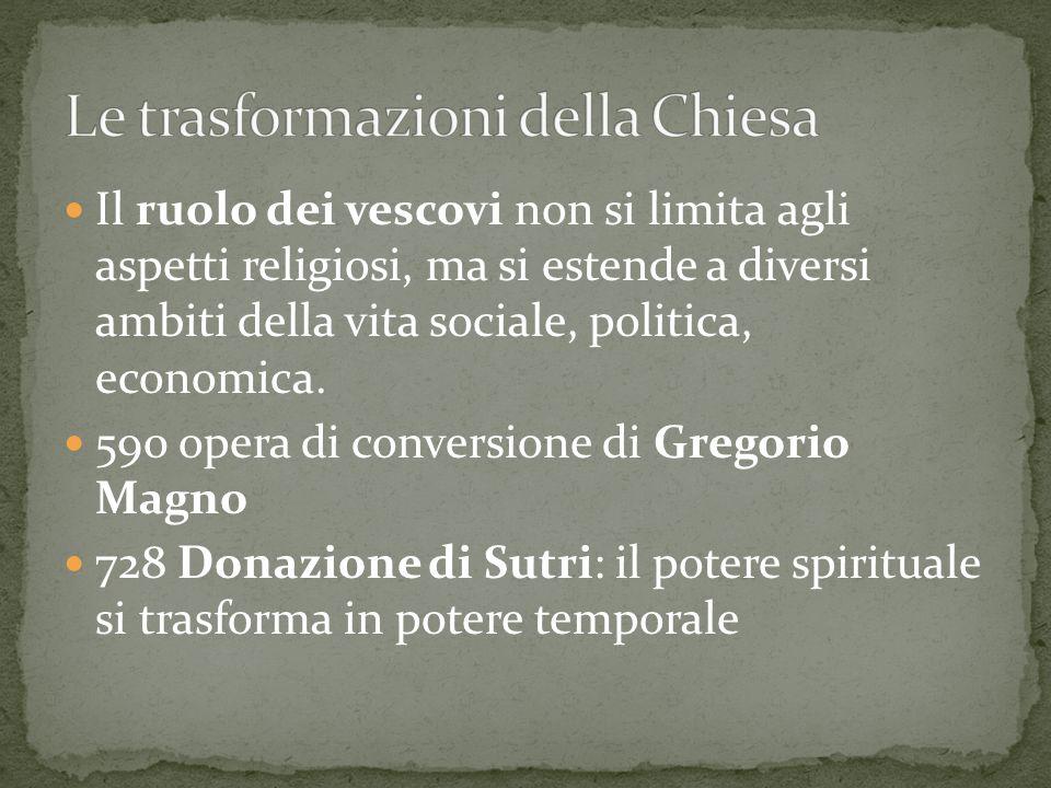 Il ruolo dei vescovi non si limita agli aspetti religiosi, ma si estende a diversi ambiti della vita sociale, politica, economica. 590 opera di conver