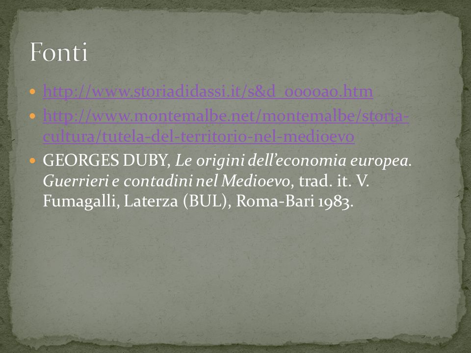 http://www.storiadidassi.it/s&d_0000a0.htm http://www.montemalbe.net/montemalbe/storia- cultura/tutela-del-territorio-nel-medioevo http://www.montemal