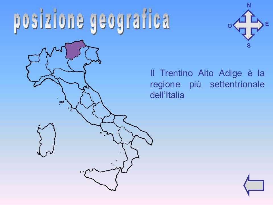Il Trentino Alto Adige è la regione più settentrionale dell'Italia N O S E