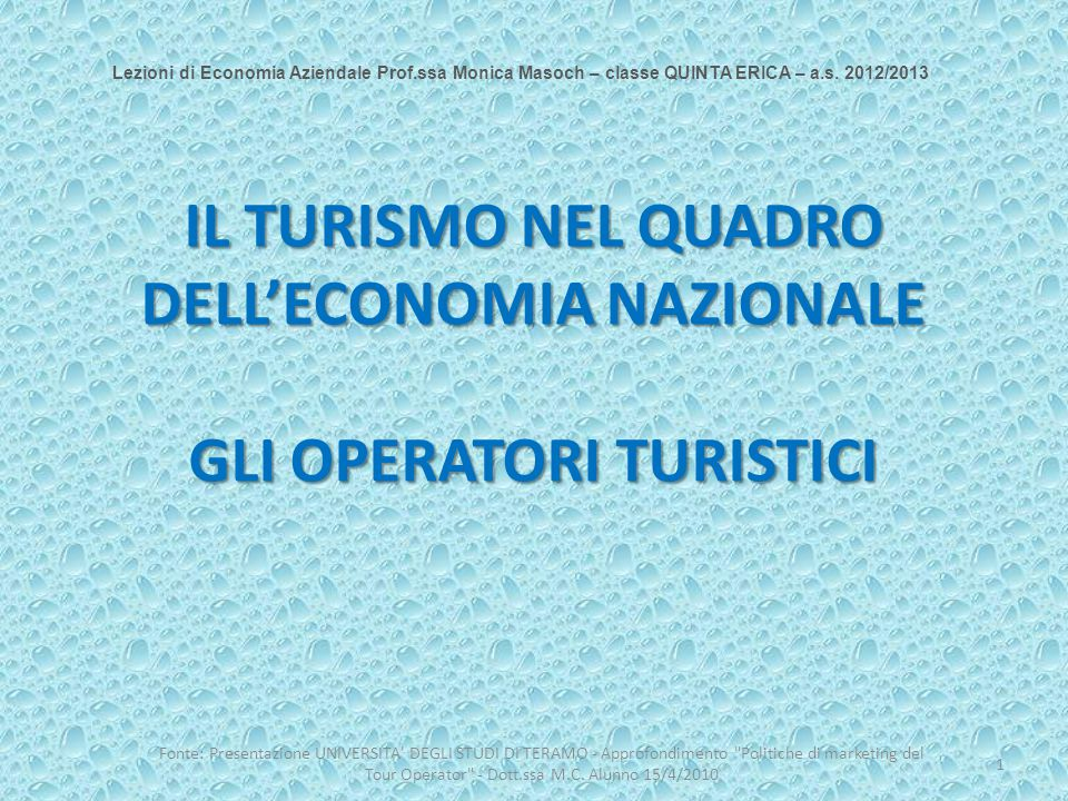 I FLUSSI TURISTICI Turismo INCOMING (flusso di turisti stranieri verso l'Italia)  turismo INTERNAZIONALE Turismo INTERNO (flusso di turisti italiani all'interno dell'Italia) Turismo OUTGOING (flusso di turisti italiani verso l'estero)  turismo INTERNAZIONALE 2 Fonte: Presentazione UNIVERSITA DEGLI STUDI DI TERAMO - Approfondimento Politiche di marketing del Tour Operator - Dott.ssa M.C.