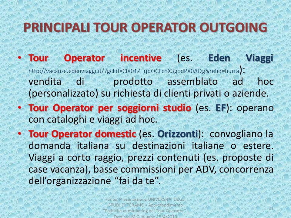 PRINCIPALI TOUR OPERATOR OUTGOING Tour Operator incentive Eden Viaggi Tour Operator incentive (es. Eden Viaggi http://vacanze.edenviaggi.it/?gclid=CIX