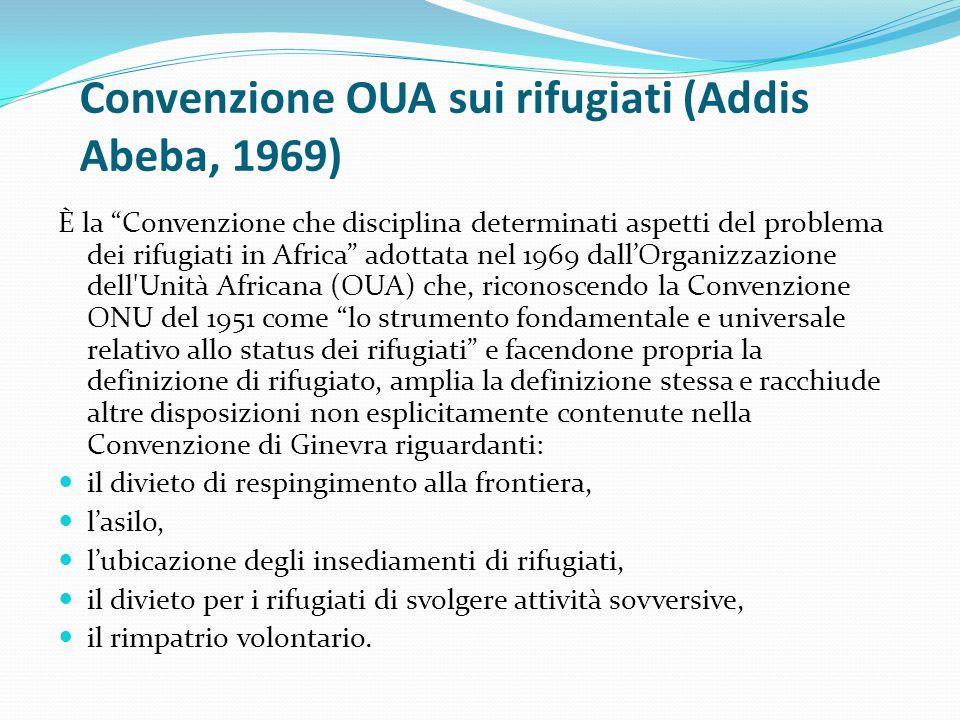 """Convenzione OUA sui rifugiati (Addis Abeba, 1969) È la """"Convenzione che disciplina determinati aspetti del problema dei rifugiati in Africa"""" adottata"""