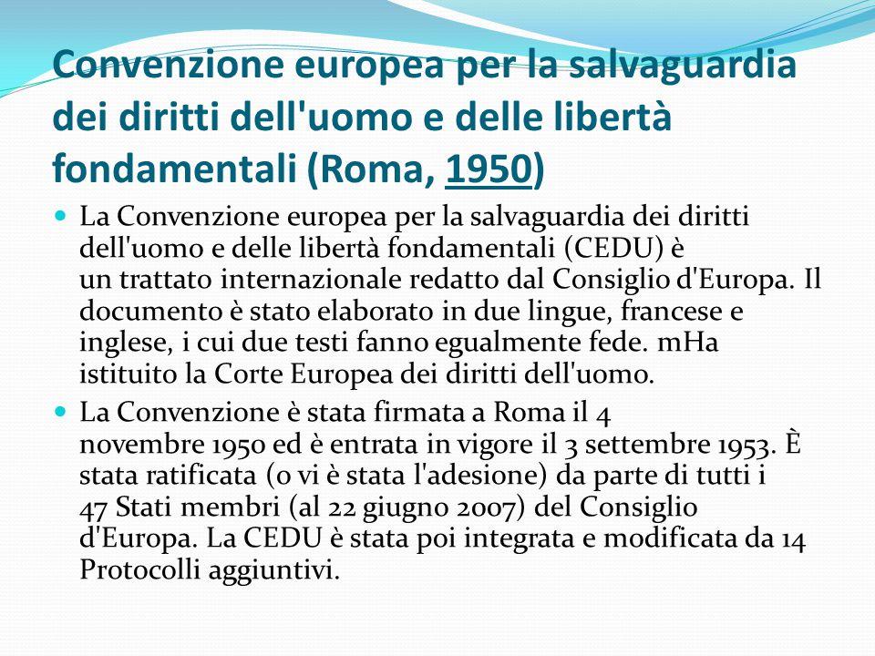 Convenzione europea per la salvaguardia dei diritti dell'uomo e delle libertà fondamentali (Roma, 1950) La Convenzione europea per la salvaguardia dei